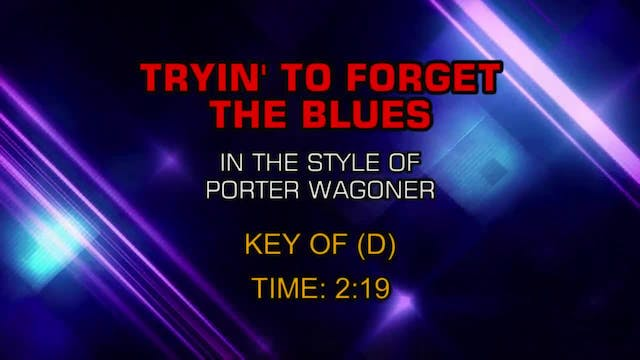 Porter Wagoner - Tryin' To Forget The...