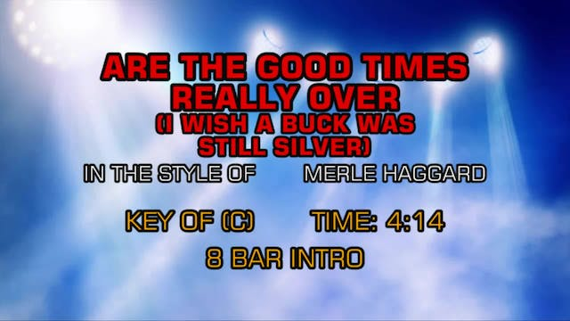 Merle Haggard - Are The Good Times Re...