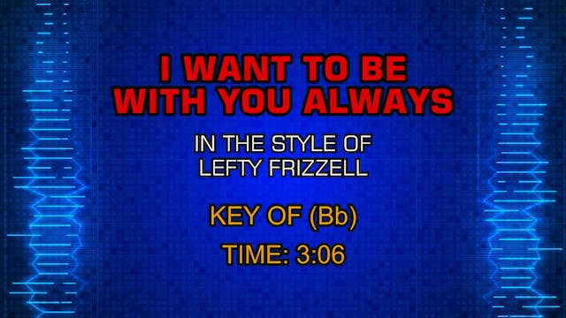 Lefty Frizzell - I Want To Be With Yo...