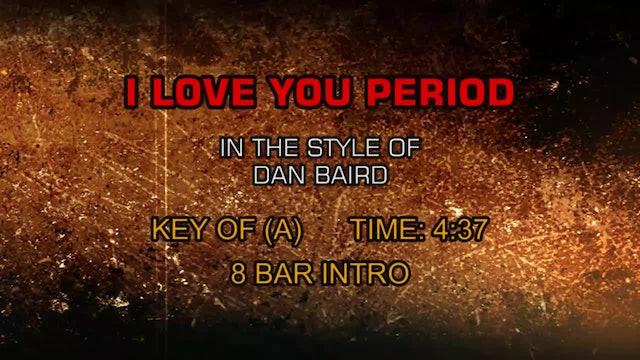 Dan Baird - I Love You Period
