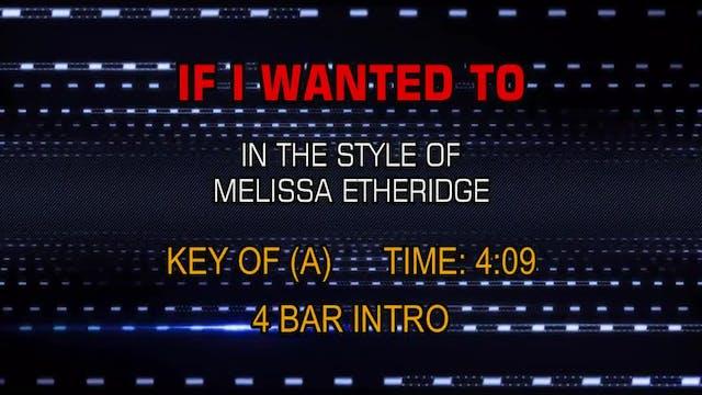 Melissa Etheridge - If I Wanted To