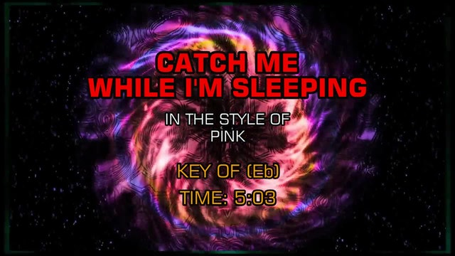Pink - Catch Me While I'm Sleeping