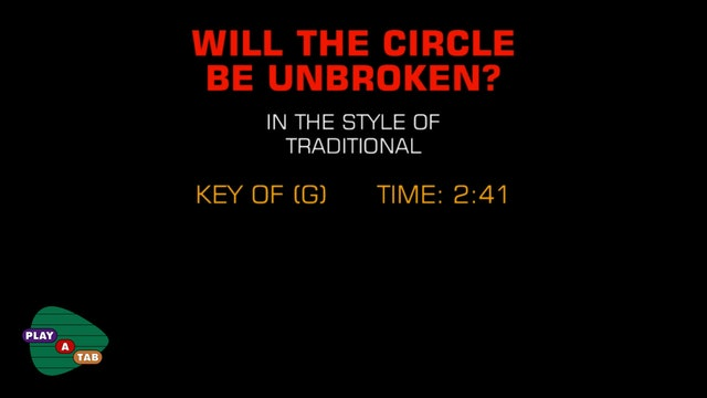 Traditional - Will The Circle Be Unbroken - Play A Tab