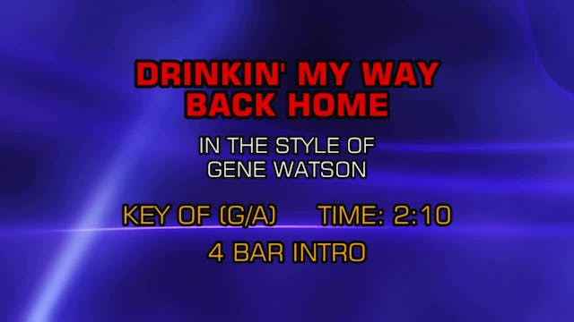 Gene Watson - Drinkin' My Way Back Home