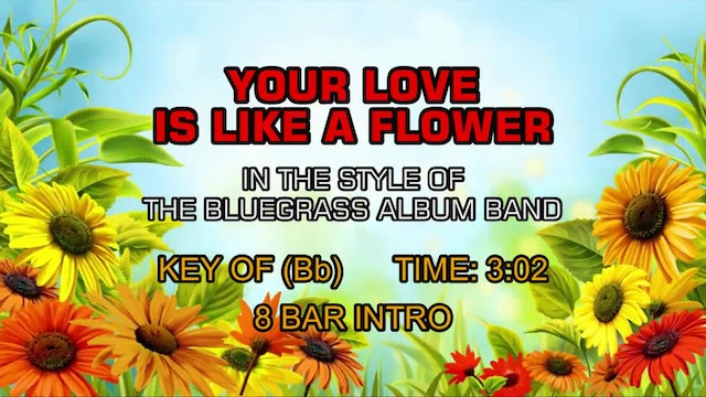 Bluegrass Album Band, The - Your Love Is Like A Flower