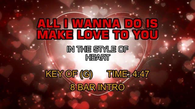Heart - All I Wanna Do Is Make Love T...