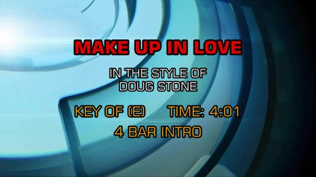 Doug Stone - Make Up In Love
