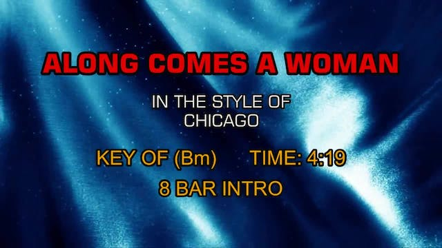 Chicago - Along Comes A Woman