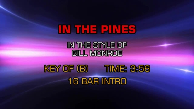 Bill Monroe - In The Pines