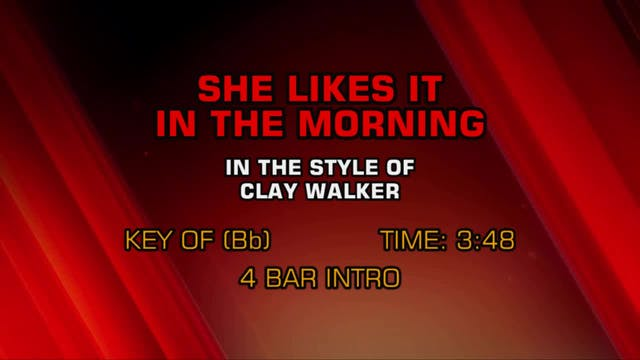 Clay Walker - She Likes It In The Mor...