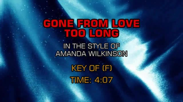 Amanda Wilkinson - Gone From Love Too...