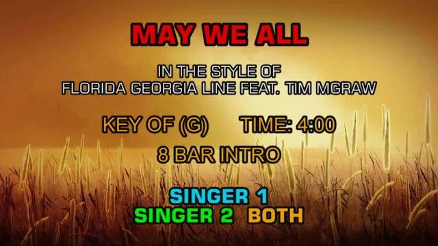 Florida Georgia Line Ft. Tim McGraw - May We All