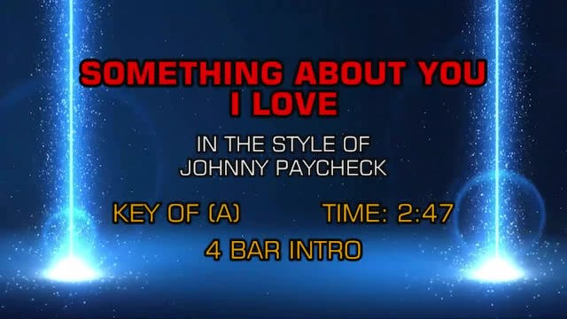 Johnny Paycheck - Something About You...