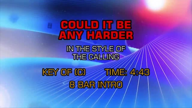 Calling, The - Could It Be Any Harder