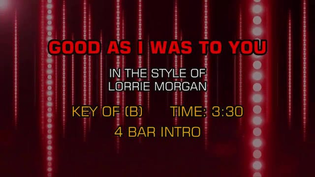 Lorrie Morgan - Good As I Was To You