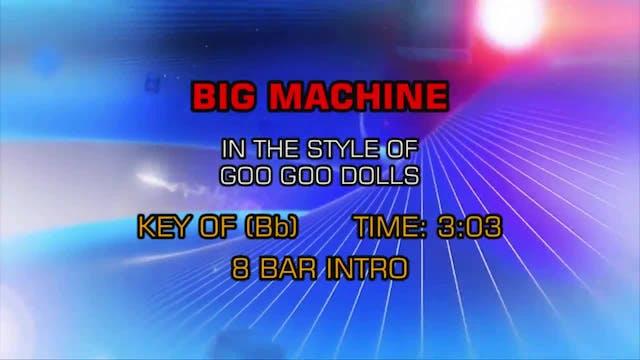 Goo Goo Dolls - Big Machine