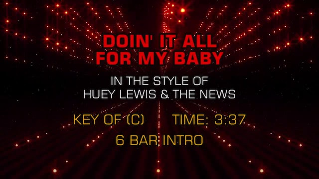 Huey Lewis & The News - Doin' It (All For My Baby)