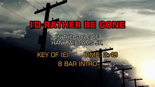 Hank Williams Jr. - I'd Rather Be Gone