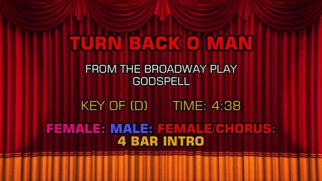 Godspell - Turn Back, O Man