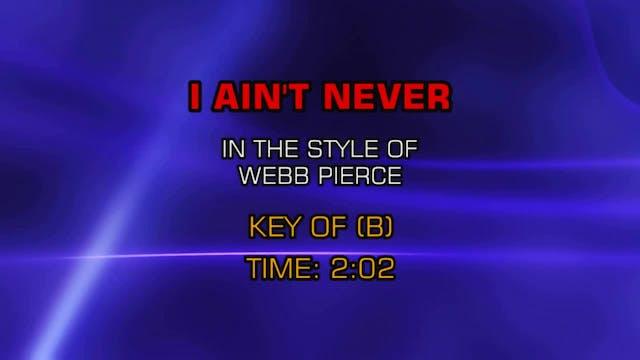 Webb Pierce - I Ain't Never