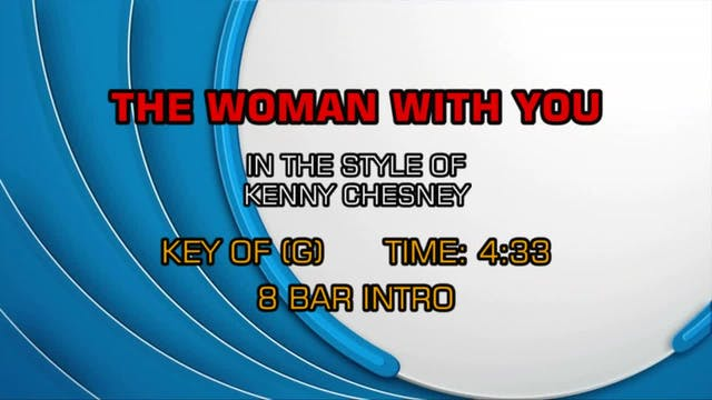 Kenny Chesney - Woman With You, The