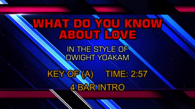 Dwight Yoakam - What Do You Know Abou...