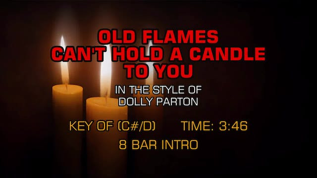 Dolly Parton - Old Flames Can't Hold ...