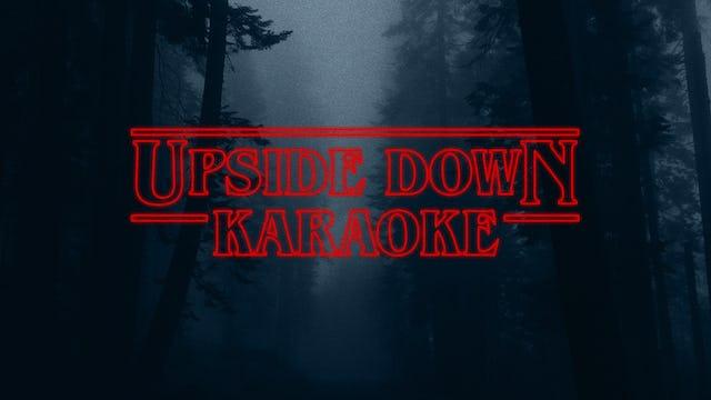 Upside Down Karaoke