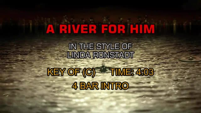 Linda Ronstadt - A River For Him