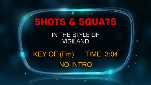 Vigiland - Shots & Squats