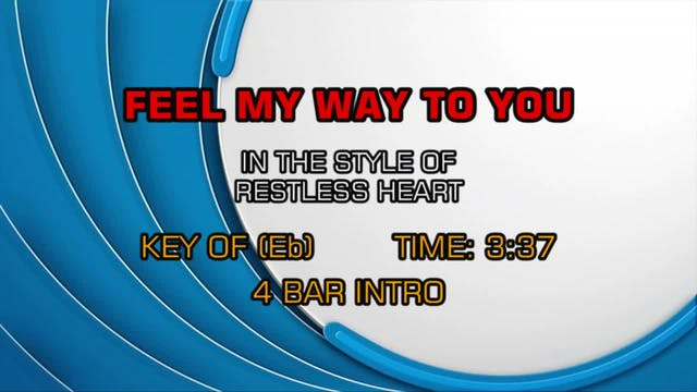 Restless Heart - Feel My Way To You