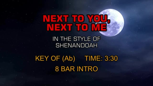 Shenandoah - Next To You, Next To Me
