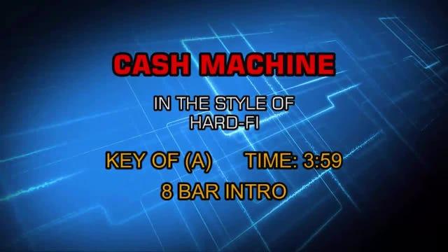 Hard-Fi - Cash Machine