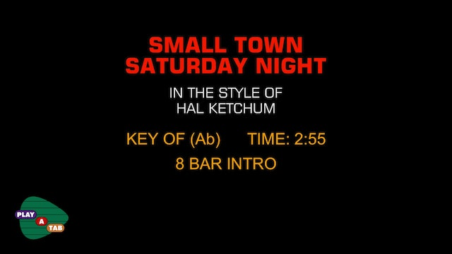 Hal Ketchum - Small Town Saturday Night - Play A Tab