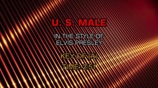 Elvis Presley - U. S. Male