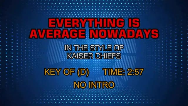 Kaiser Chiefs - Everything Is Average...