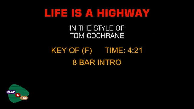 Tom Cochrane - Life Is A Highway - Play A Tab