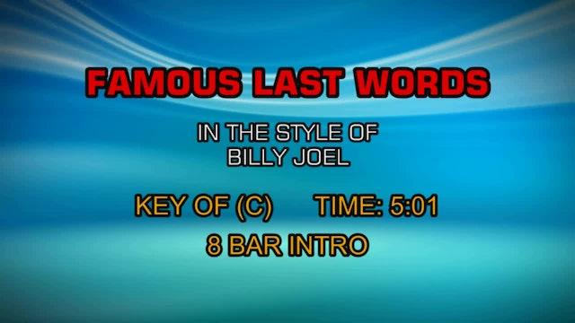 Billy Joel - Famous Last Words