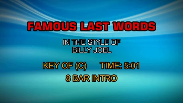 Billy Joel - Famous Last Words