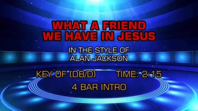 Alan Jackson - What A Friend We Have In Jesus