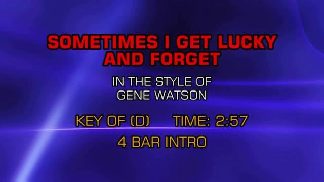 Gene Watson - Sometimes I Get Lucky A...
