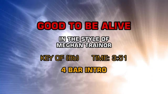 Meghan Trainor - Good To Be Alive