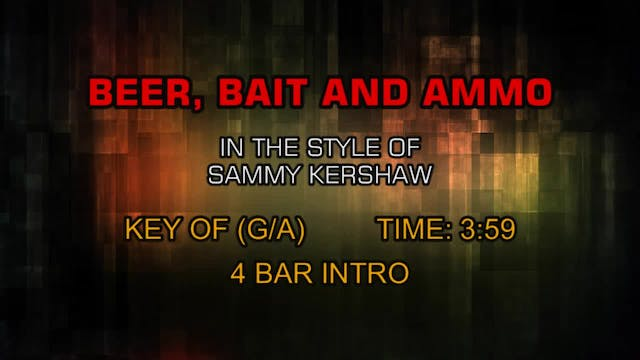 Sammy Kershaw - Beer, Bait And Ammo