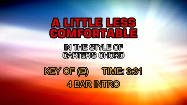 Carter's Chord - A Little Less Comfor...