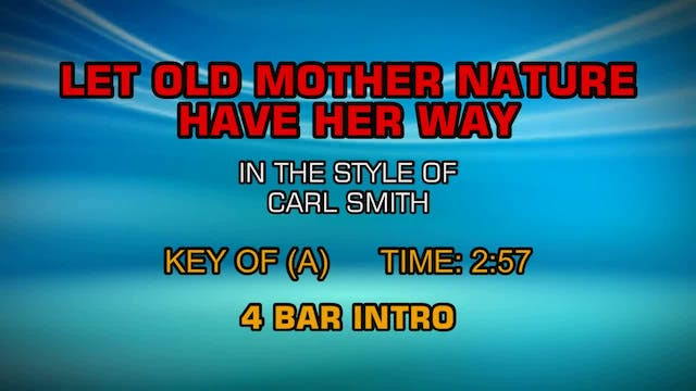 Carl Smith - Let Old Mother Nature Ha...