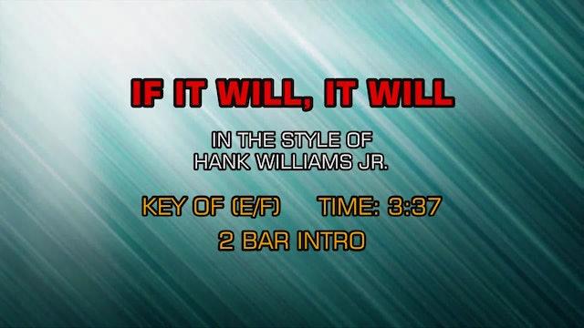 Hank Williams Jr. - If It Will It Will
