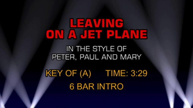 Peter, Paul & Mary - Leaving On A Jet...
