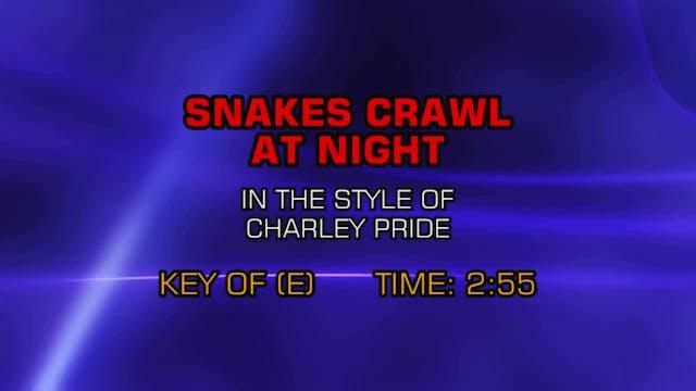 Charley Pride - Snakes Crawl At Night...