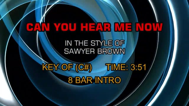 Sawyer Brown - Can You Hear Me Now