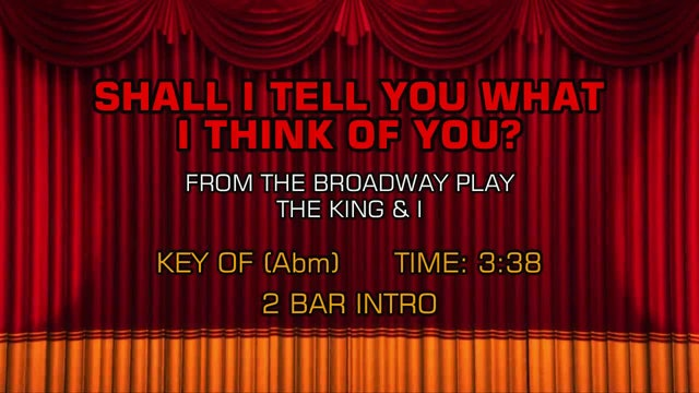 The King & I - Shall I Tell You What I Think of You